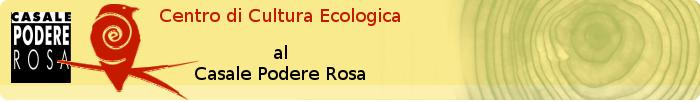 Centro di Cultura Ecologica al Casale Podere Rosa