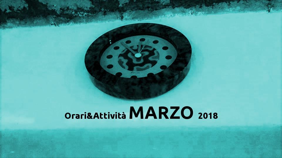 Orari e Attività Marzo 2018