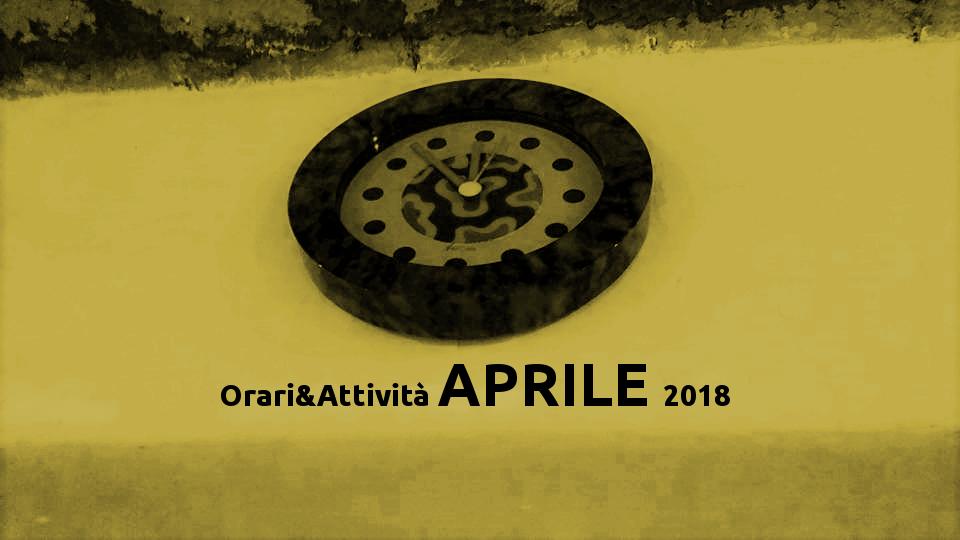 Orari e Attività Aprile 2018