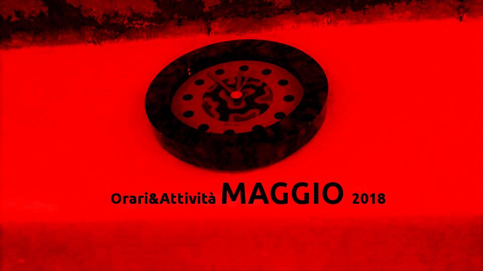 Orari e Attività Maggio 2018