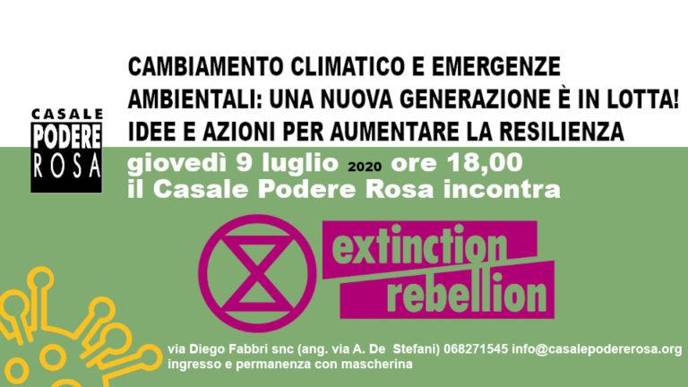 [il Casale Podere Rosa incontra Extinction Rebellion giovedì 9 luglio 2020]